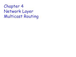 Chapter 4 Network Layer Multicast Routing
