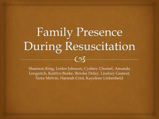 Family Presence During Resuscitation