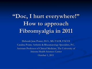 """Doc, I hurt everywhere!"" How to approach Fibromyalgia in 2011"