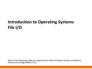 Introduction to Operating Systems File I/O