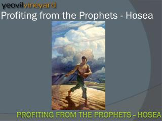 Profiting from the Prophets - Hosea