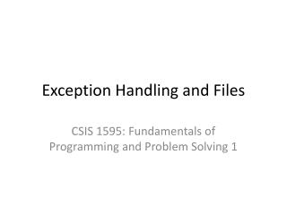 Exception Handling and Files