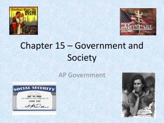 Chapter 15 – Government and Society