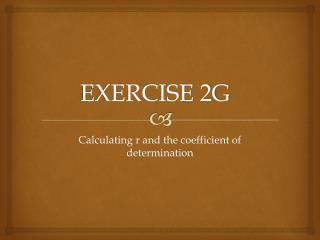 EXERCISE 2G