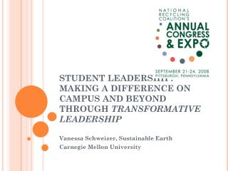 STUDENT LEADERSHIP: MAKING A DIFFERENCE ON CAMPUS AND BEYOND THROUGH TRANSFORMATIVE LEADERSHIP