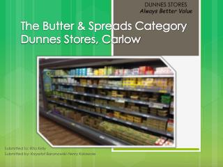 The Butter & Spreads Category Dunnes Stores, Carlow