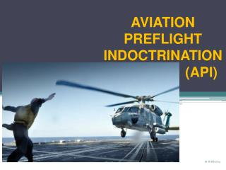 AVIATION PREFLIGHT INDOCTRINATION                     (API)