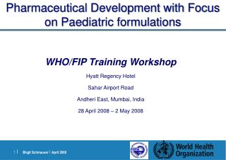 Pharmaceutical Development with Focus on Paediatric formulations