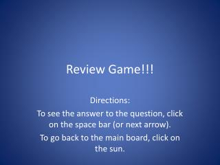 Review Game!!!