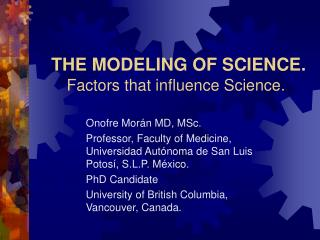 THE MODELING OF SCIENCE. Factors that influence Science.