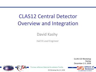 CLAS12 Central Detector Overview and Integration