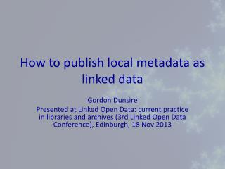 How to publish local metadata as linked data