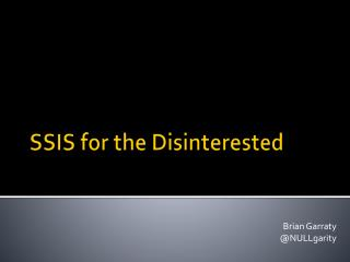 SSIS for the Disinterested