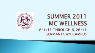 SUMMER 2011  MC WELLNESS