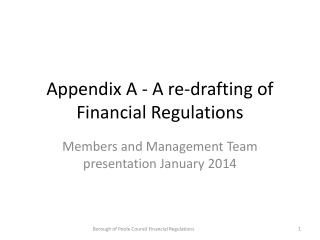 Appendix  A - A re-drafting of Financial Regulations