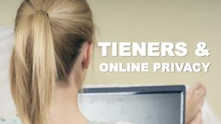 TIENERS & ONLINE PRIVACY