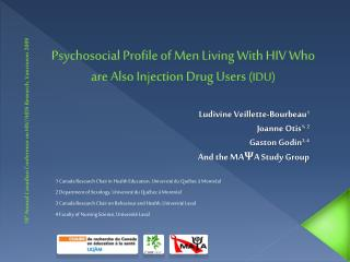 Psychosocial Profile of Men Living With HIV Who are Also In j ection Drug Users  (IDU)