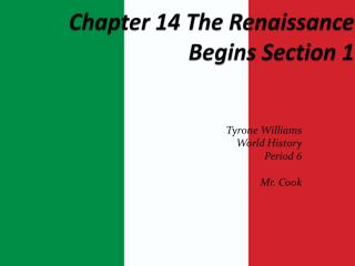 Chapter 14 The Renaissance Begins Section 1