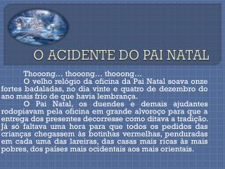 O ACIDENTE DO PAI NATAL