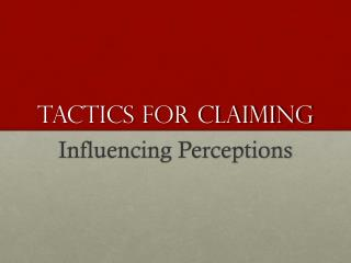 Tactics for claiming