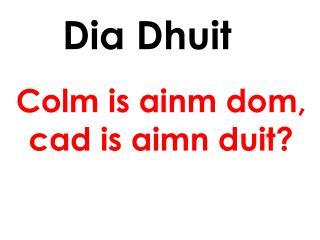 Dia Dhuit