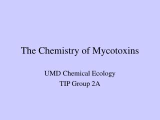 The Chemistry of Mycotoxins