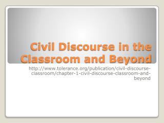 Civil Discourse in the Classroom and Beyond