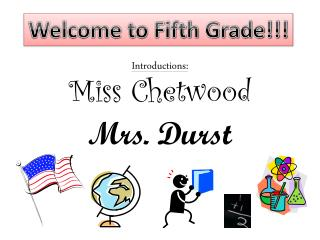 Introductions: Miss  Chetwood Mrs. Durst