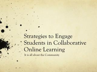 Strategies to Engage Students in Collaborative Online Learning