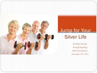 Jump for Your Silver Life