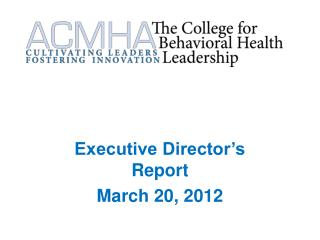 Executive Director's Report March  20, 2012
