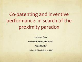 Co-patenting and inventive performance: in search of the proximity paradox