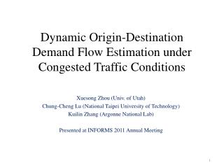 Dynamic Origin-Destination Demand Flow Estimation under Congested Traffic Conditions