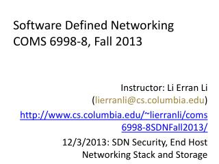 Software Defined Networking COMS 6998-8, Fall 2013