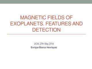 MAGNETIC FIELDS OF  exoplanetS . FEATURES AND DETECTION