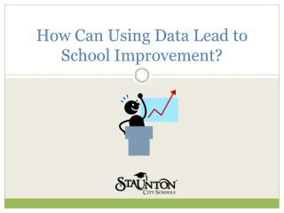 How Can Using Data Lead to School Improvement?