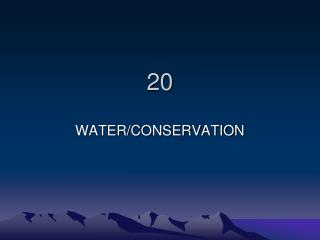 WATER/CONSERVATION