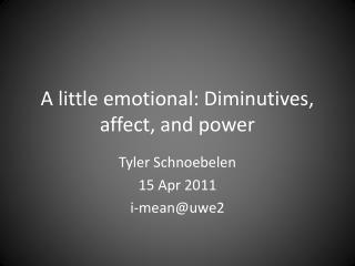 A little emotional: Diminutives, affect, and power