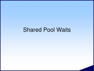 Shared Pool Waits