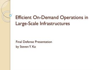 Efficient On-Demand Operations in Large-Scale Infrastructures