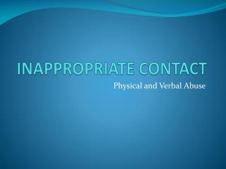 INAPPROPRIATE CONTACT