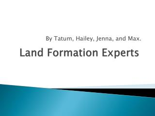 Land Formation Experts