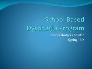 School Based  Dysphagia Program