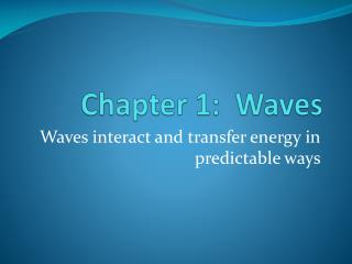 Chapter 1:  Waves