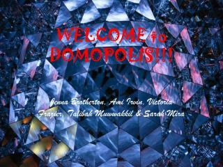 WELCOME to DOMOPOLIS!!!