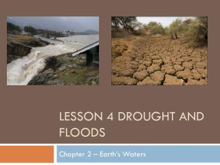 Lesson 4 Drought and Floods