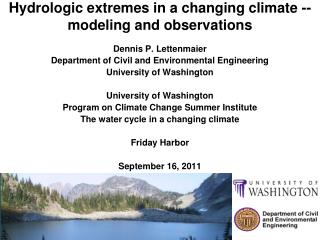 Hydrologic extremes in a changing climate --  modeling and observations