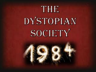 The  Dystopian Society
