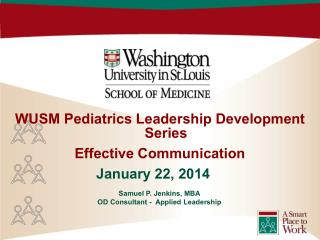 WUSM Pediatrics Leadership Development Series  Effective Communication