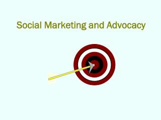 Social Marketing and Advocacy